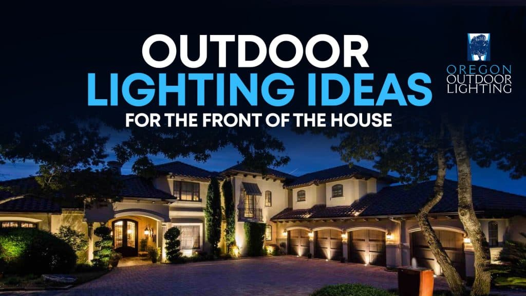 Outdoor lighting ideas for the front of the house